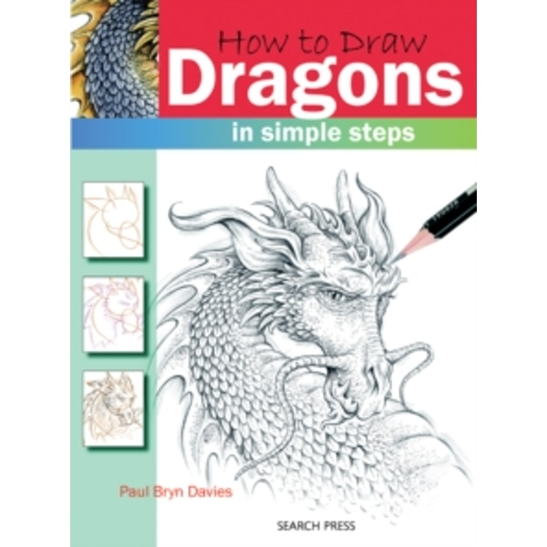 How to Draw: Dragons: In Simple Steps by Paul Bryn Davies (Paperback, 2008)
