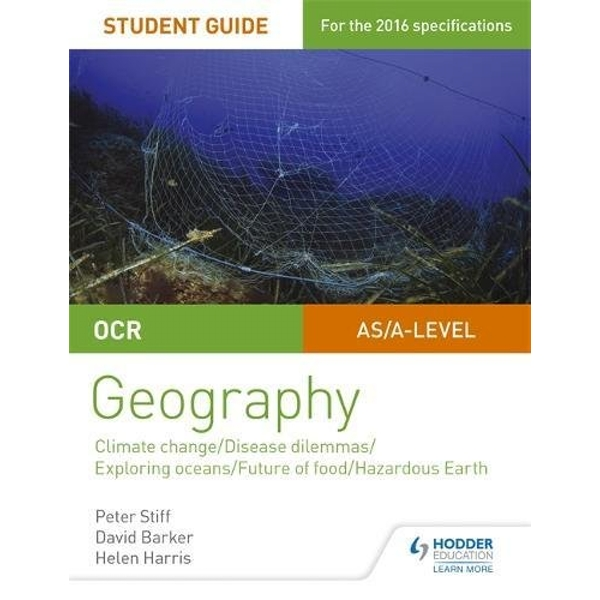 OCR A Level Geography Student Guide 3: Geographical Debates: Climate; Disease; Oceans; Food; Hazards by Peter Stiff, David Barker, Helen Harris (Paperback, 2017)
