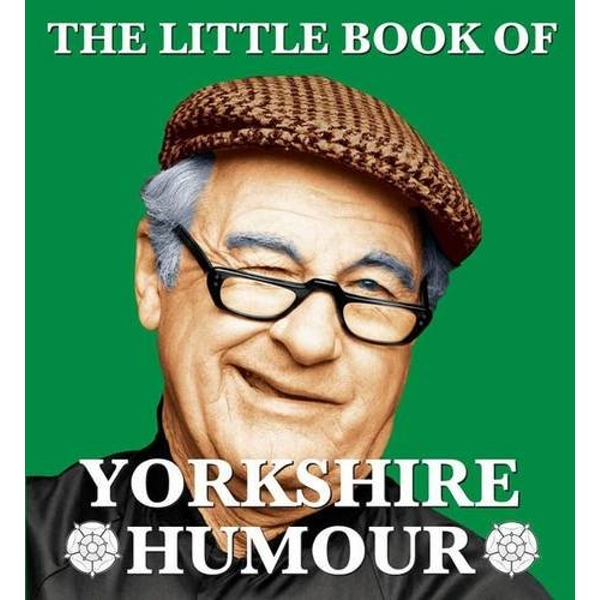 The Little Book of Yorkshire Humour by Dalesman Publishing Co Ltd (Paperback, 2010)