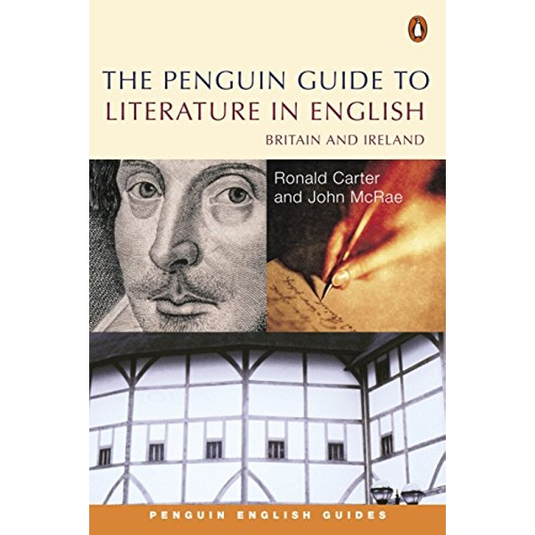 The Penguin Guide to Literature in English: Britain And Ireland by Ronald Carter, John McRae (Paperback, 2016)