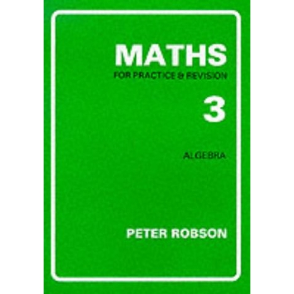 Maths for Practice and Revision: Bk. 3 by Peter Robson (Paperback, 1991)