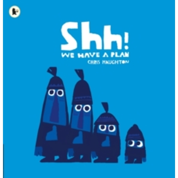 Shh! We Have a Plan by Chris Haughton (Paperback, 2015)