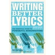 Writing Better Lyrics by Pat Pattison (Paperback, 2010)