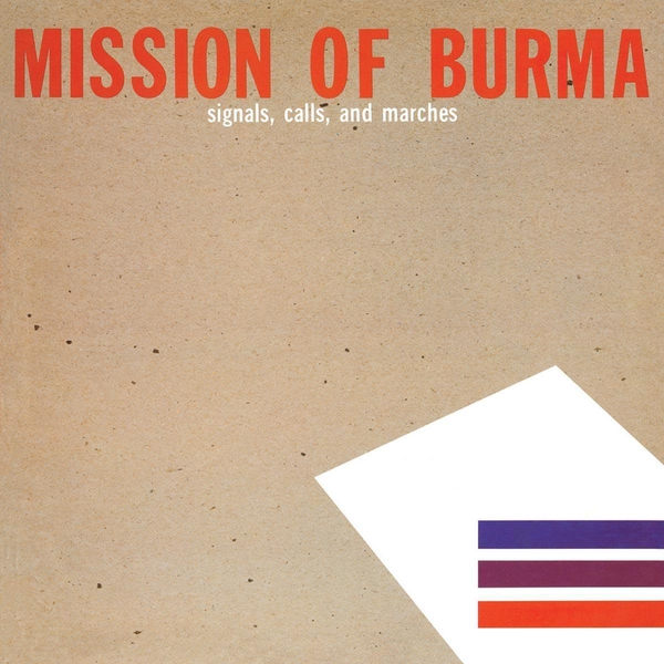 Mission Of Burma - Signals, Calls, And Marches CD