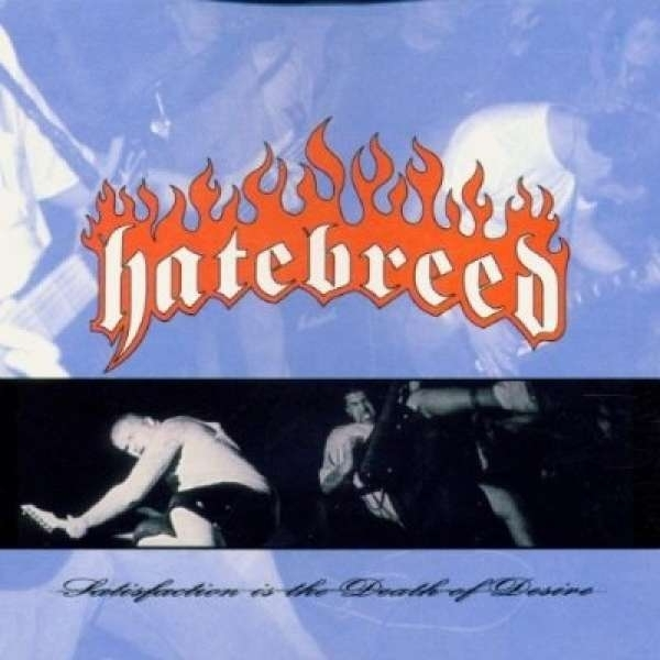 Hatebreed - Satisfaction Is The Death Of Desire CD