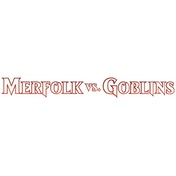 Magic the Gathering: Merfolk vs Goblins Duel Decks