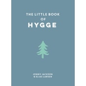 The Little Book of Hygge by Elias Larsen, Jonny Jackson (Hardback, 2017)