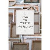 How to Write Art History 2nd.ed. by Anne D'Alleva (Paperback, 2010)