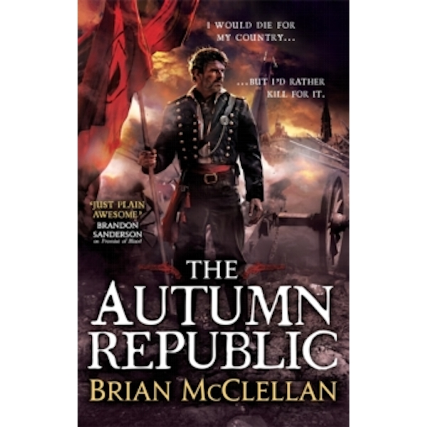 The Autumn Republic by Brian McClellan (Paperback, 2016)