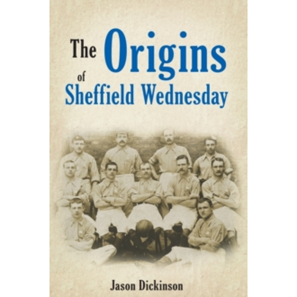 The Origins of Sheffield Wednesday