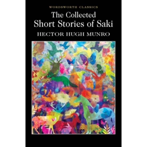 The Collected Short Stories of Saki by Hector Hugh Munro (Paperback, 1993)
