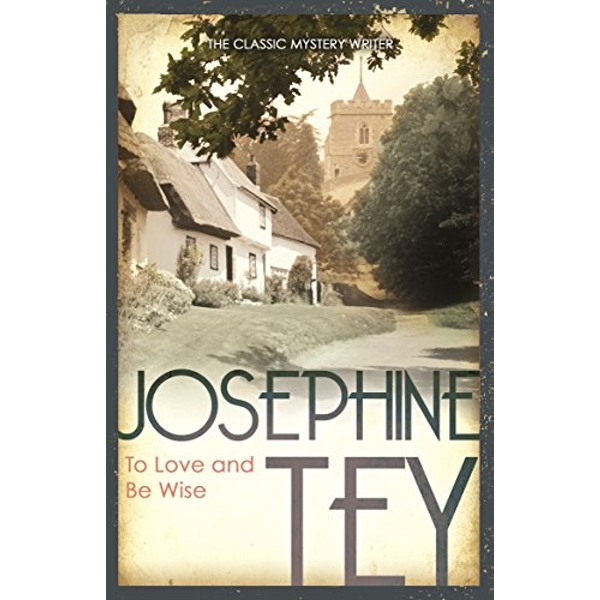 To Love and Be Wise by Josephine Tey (Paperback, 2011)