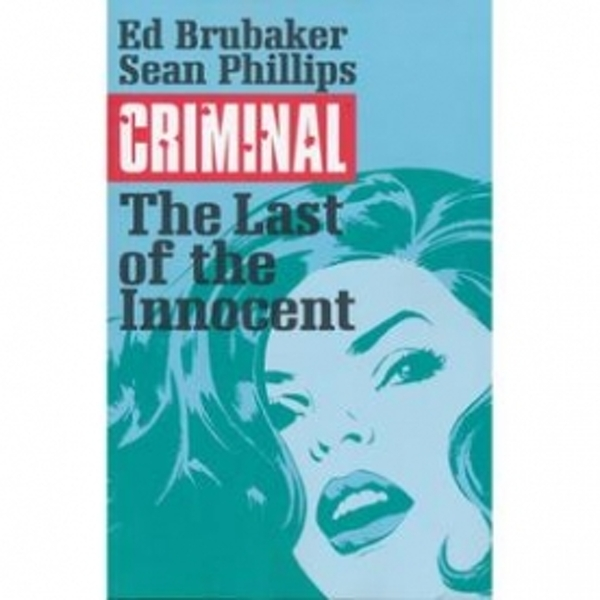 Criminal Volume 6 The Last of the Innocents