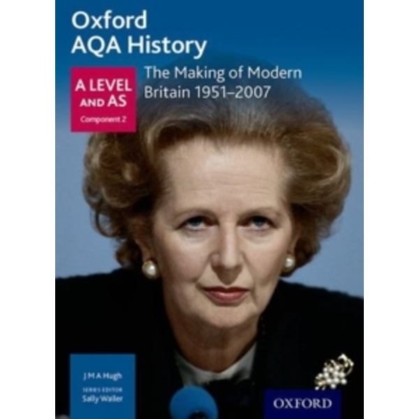 Oxford AQA History for A Level: The Making of Modern Britain 1951-2007 by Sally Waller, J. M. A. Hugh (Paperback, 2015)