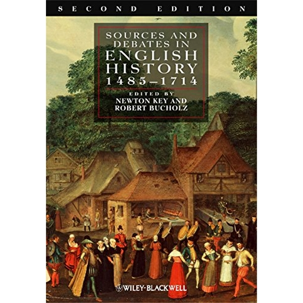 Sources and Debates in English History, 1485 - 1714 by John Wiley and Sons Ltd (Paperback, 2009)