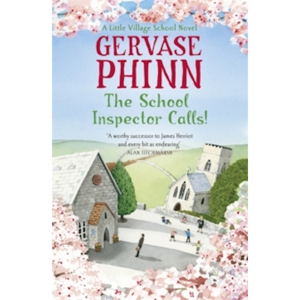 The School Inspector Calls: A Little Village School Novel (Book 3) : A Little Village School Novel
