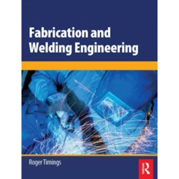 Fabrication and Welding Engineering by Roger L. Timings (Paperback, 2008)