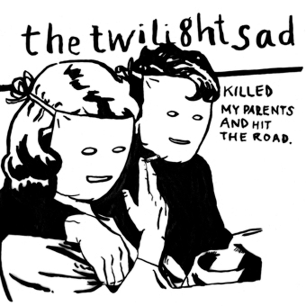 The Twilight Sad - Killed My Parents And Hit The Road Vinyl