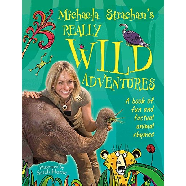 Michaela Strachan's Really Wild Adventures: A Book of Fun and Factual Animal Rhymes by Michaela Strachan (Paperback, 2013)
