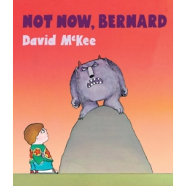 Not Now, Bernard (Board book, 24 pages)