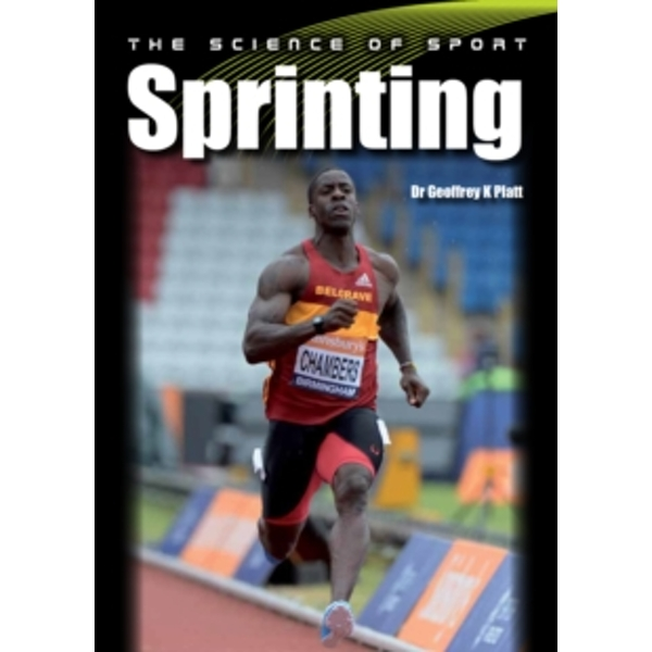 The Science of Sport: Sprinting by Geoffrey Platt (Paperback, 2015)