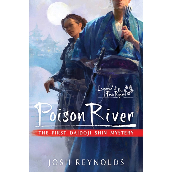 Legend of the Five Rings: Poison River - The First Daidoji Shin Mystery (Paperback, 2020)