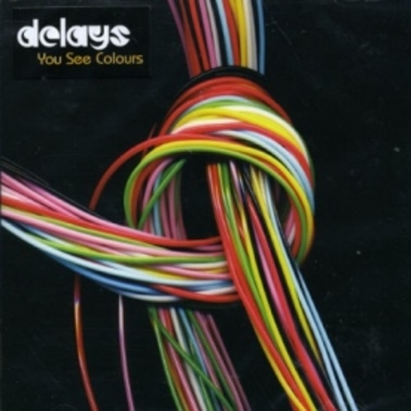 Delays - You See Colours CD