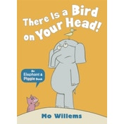 There Is a Bird on Your Head! by Mo Willems (Paperback, 2012)