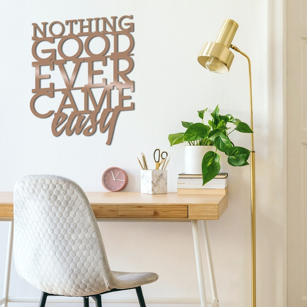Noth?ng Good Ever Came Easy - Copper Copper Decorative Metal Wall Accessory