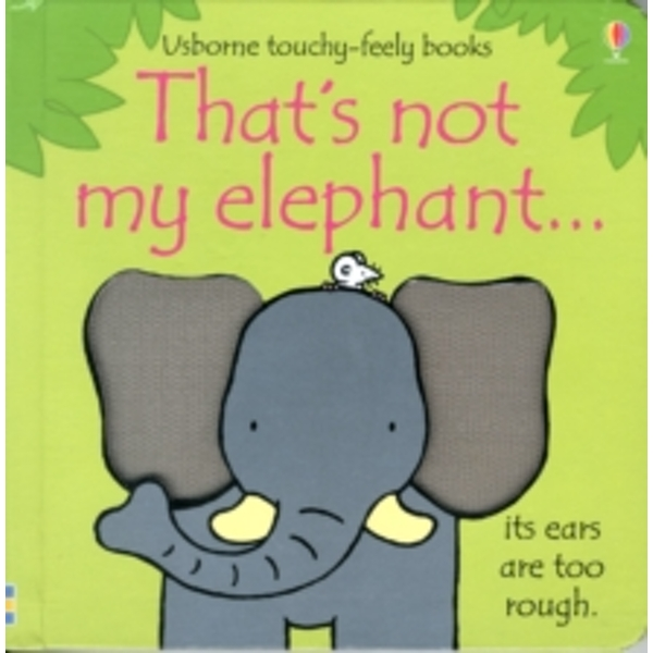 That's Not My Elephant by Fiona Watt (Board book, 2011)