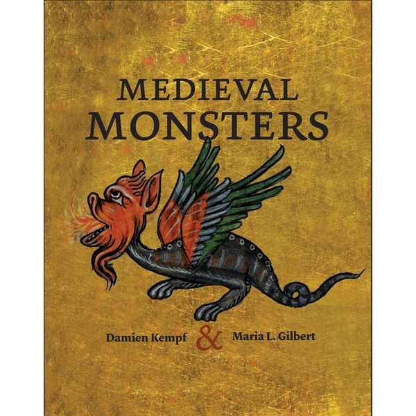 Medieval Monsters by Damien Kempf, Maria L. Gilbert (Hardback, 2015)