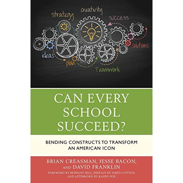 Can Every School Succeed? Bending Constructs to Transform an American Icon Paperback / softback 2018