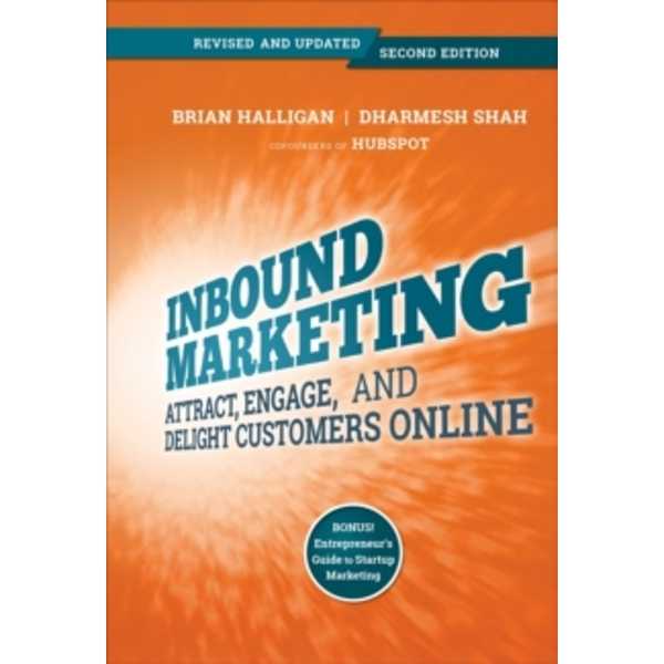 Inbound Marketing: Attract, Engage, and Delight Customers Online by Brian Halligan, Dharmesh Shah (Paperback, 2014)