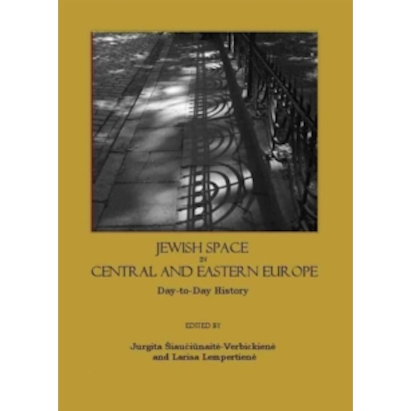 Jewish Space in Central and Eastern Europe: Day-to-day History by Cambridge Scholars Publishing (Hardback, 2007)