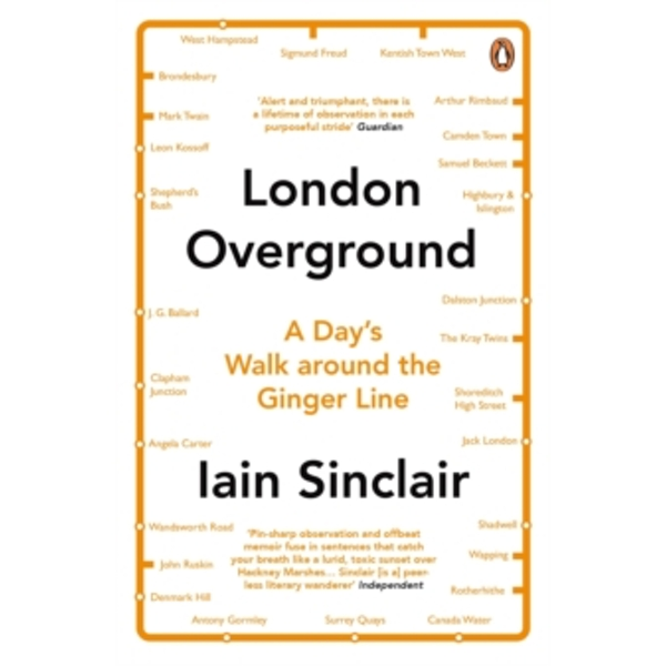 London Overground: A Day's Walk Around the Ginger Line by Iain Sinclair (Paperback, 2016)