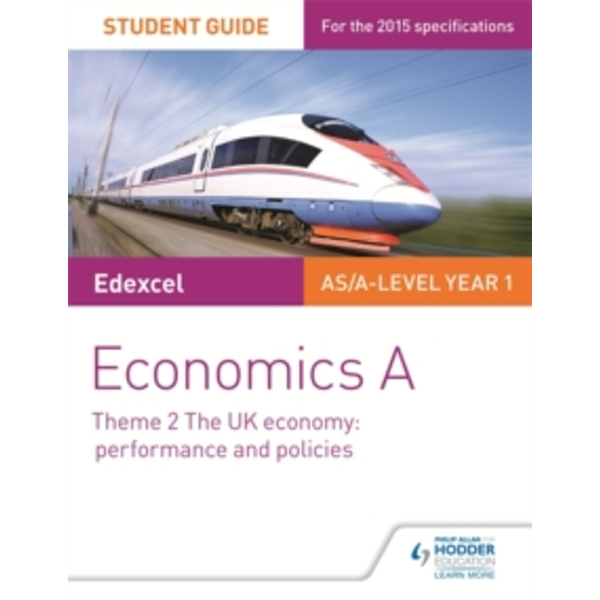 Edexcel Economics A Student Guide: Theme 2 The UK economy - performance and policies by Rachel Cole (Paperback, 2015)