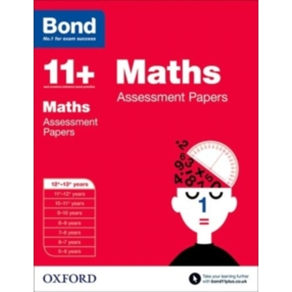 Bond 11+: Maths: Assessment Papers : 12+-13+ years