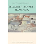 The Collected Poems of Elizabeth Barrett Browning by Elizabeth Barrett Browning (Paperback, 2015)