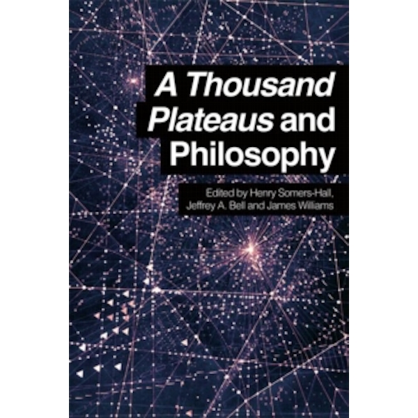 A Thousand Plateaus and Philosophy Paperback