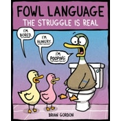 Fowl Language: The Struggle Is Real by Brian J. Gordon (Paperback, 2017)
