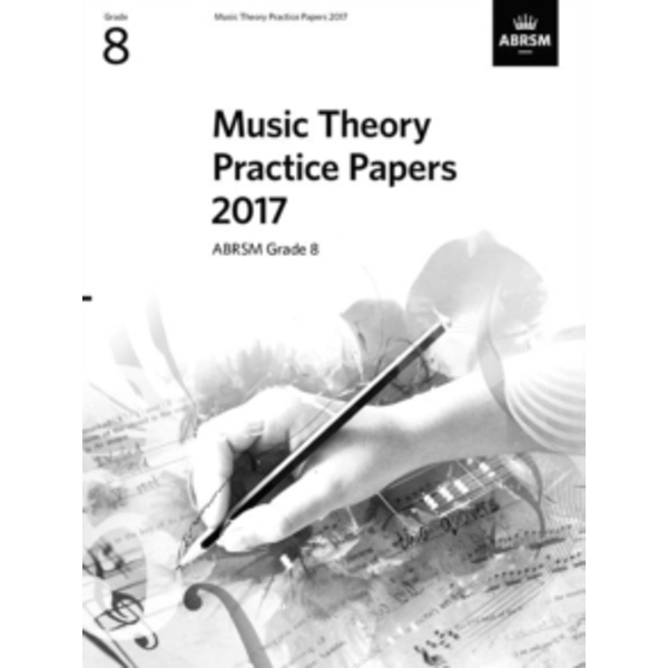 Music Theory Practice Papers 2017, ABRSM Grade 8