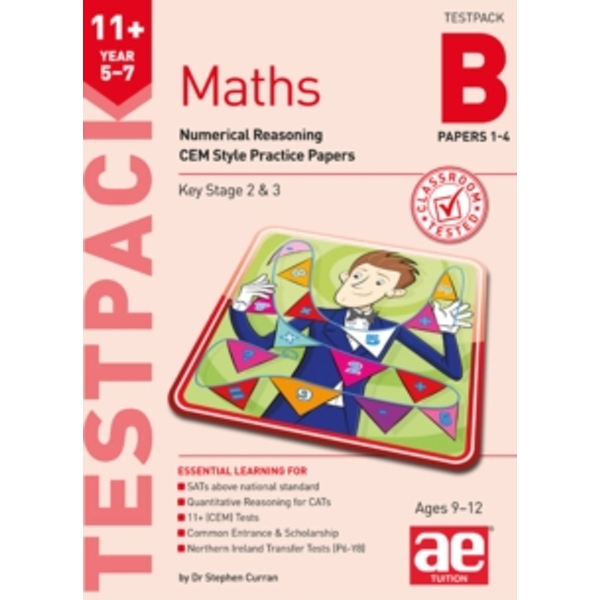 11+ Maths Year 5-7 Testpack B Papers 1-4 : Numerical Reasoning CEM Style Practice Papers