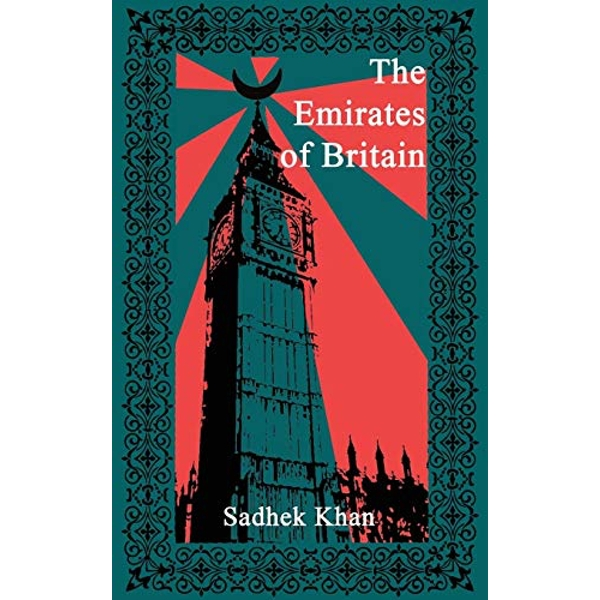 The Emirates of Britain by Sadhek Khan (Paperback, 2017)