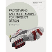 Prototyping and Modelmaking for Product Design by Bjarki Hallgrimsson (Paperback, 2012)