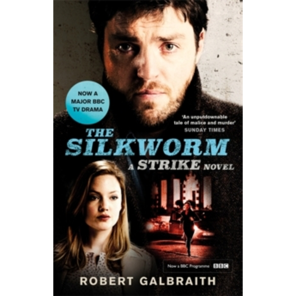 The Silkworm : Cormoran Strike Book 2