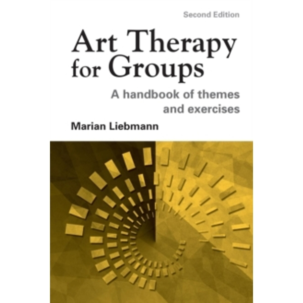 Art Therapy for Groups: A Handbook of Themes and Exercises by Marian Liebmann (Paperback, 2004)