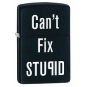 Zippo Can't Fix Stupid Black Matte Windproof Lighter