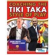 SoccerTutor Coaching the Tiki Taka Style of Play Book