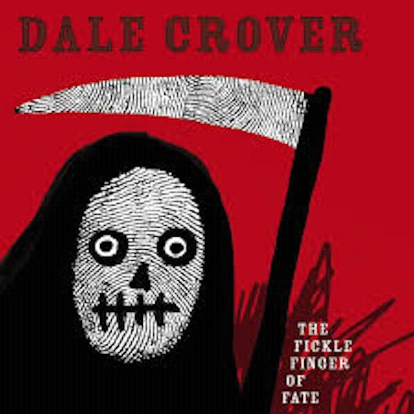 Dale Crover – The Fickle Finger Of Fate Limited Edition White Vinyl