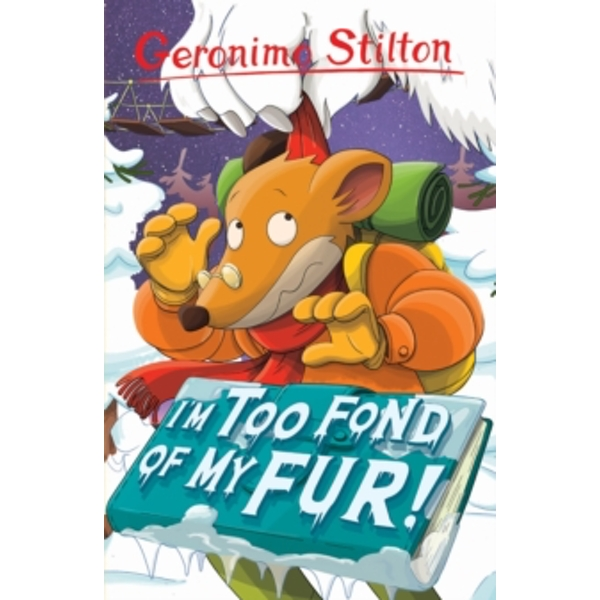 I'm Too Fond of My Fur! (Geronimo Stilton) : 4